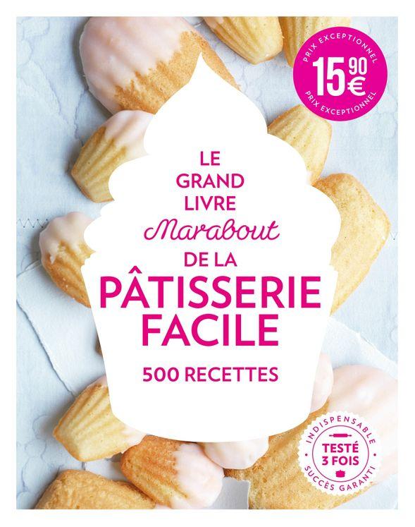 Grand livre de la pâtisserie - Marabout