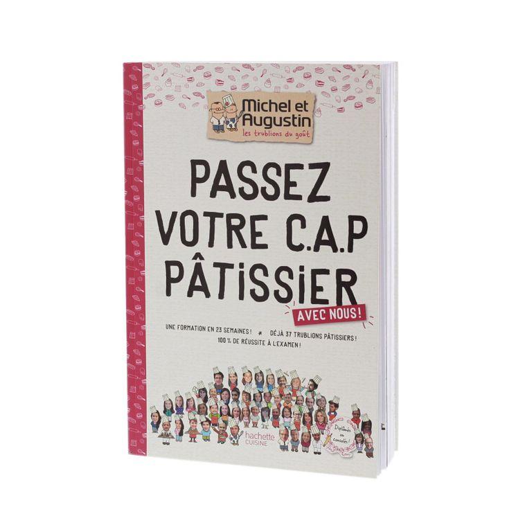 PASSEZ VOTRE CAP PATISSERIE - HACHETTE PRATIQUE