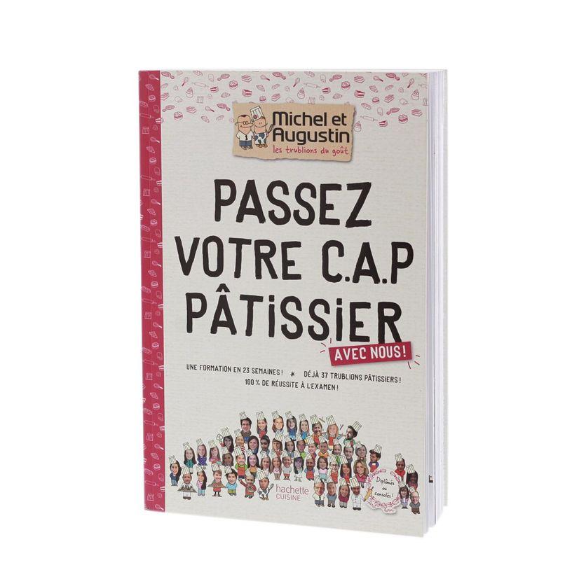 Passez votre CAP pâtisserie - Hachette Pratique