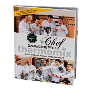 Achat en ligne Un chef dans ma cuisine avec Thermomix - Larousse