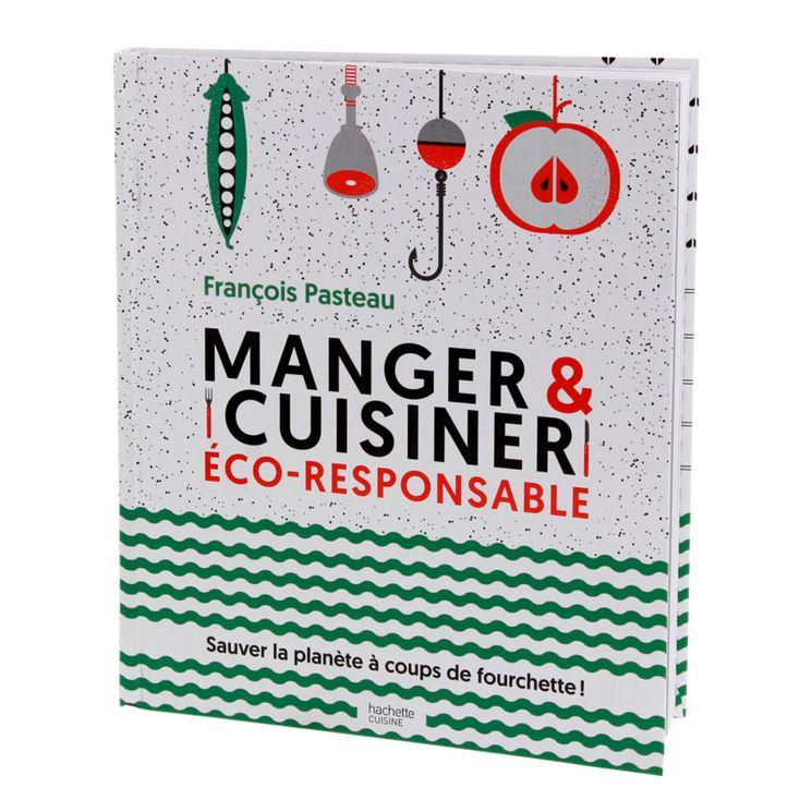 Manger et cuisiner éco-responsable - Hachette Pratique