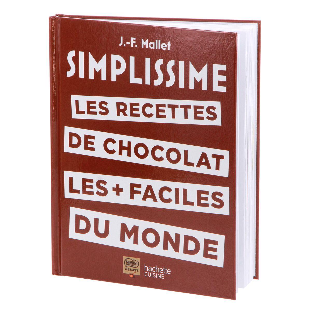 Les recettes du chocolat les plus faciles du monde - Hachette pratique