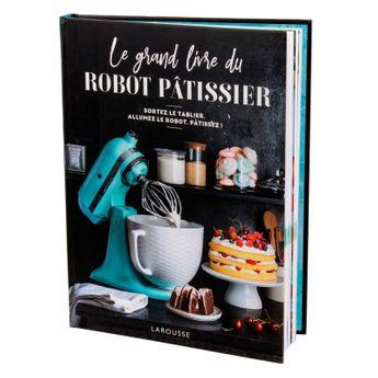 Achat en ligne Le grand livre du robot patissier - Larousse