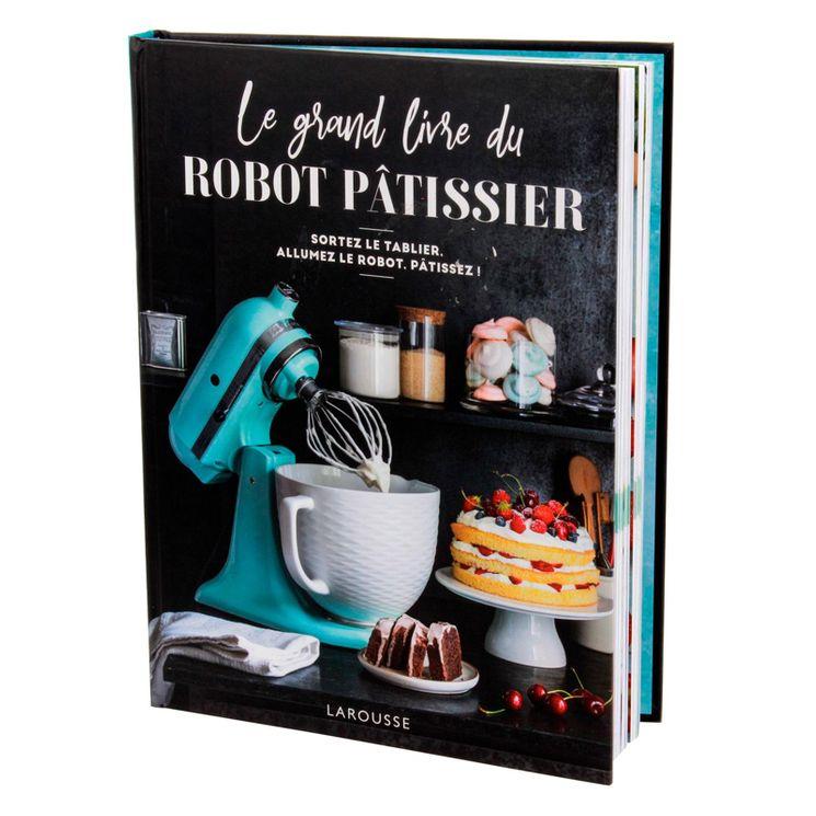 Le grand livre du robot patissier - Larousse