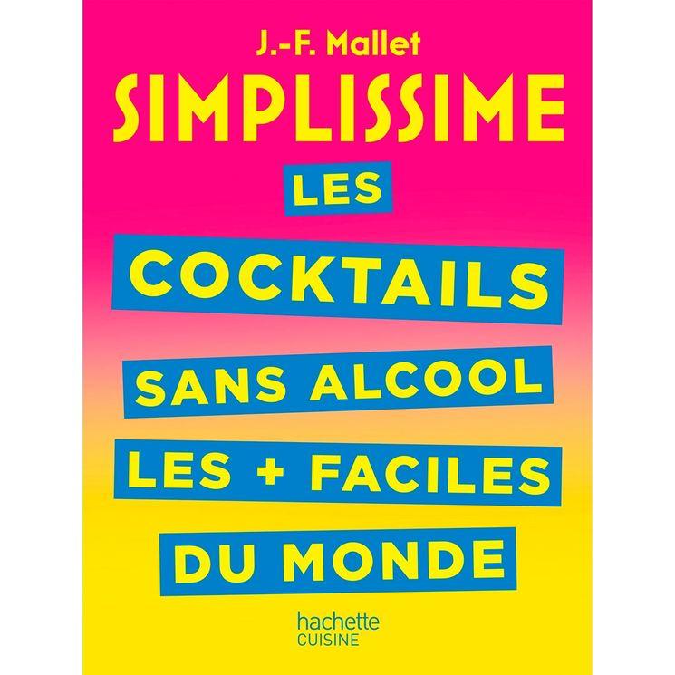 Simplissime Les cocktails sans alcool les + faciles du monde - Hachette Pratique