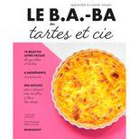 Le B.A-B.A de la cuisine - Tartes & cie - Marabout