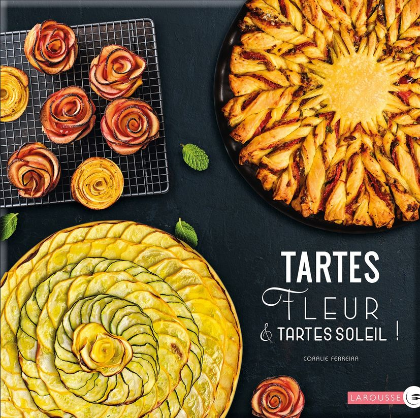 TARTES FLEURS ET TARTES SOLEIL - LAROUSSE