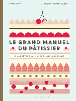 Achat en ligne Le grand manuel du pâtissier - Marabout