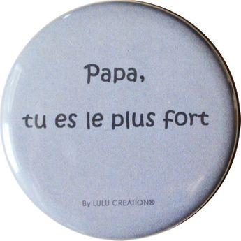 MAGNET DECAPSULEUR -  PAPA TU ES LE PLUS FORT - LULU CREATION