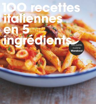100 RECETTES ITALIENNES - MARABOUT